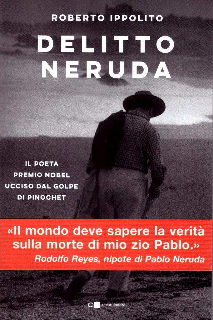 """Roberto Ippolito sceglie Capri, l'isola seduttrice del poeta cileno, per presentare il libro-denuncia """"Delitto Neruda"""""""